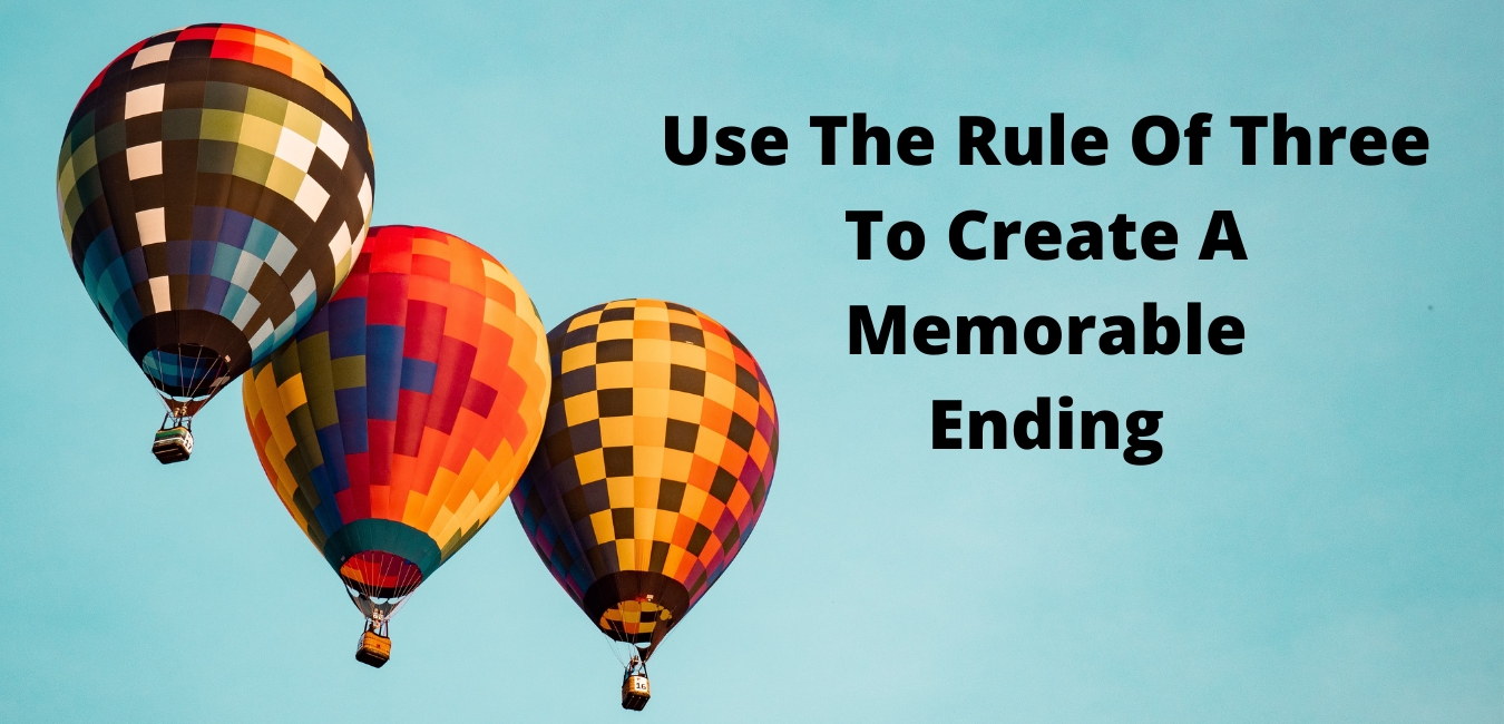 The rule of three will help your audience remember the end of your presentation